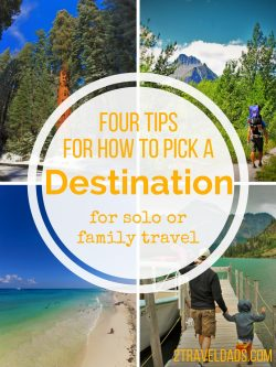 Picking a destination is a big task, so measuring out your options against these 4 criteria is a sure-fire win. 2traveldads.com