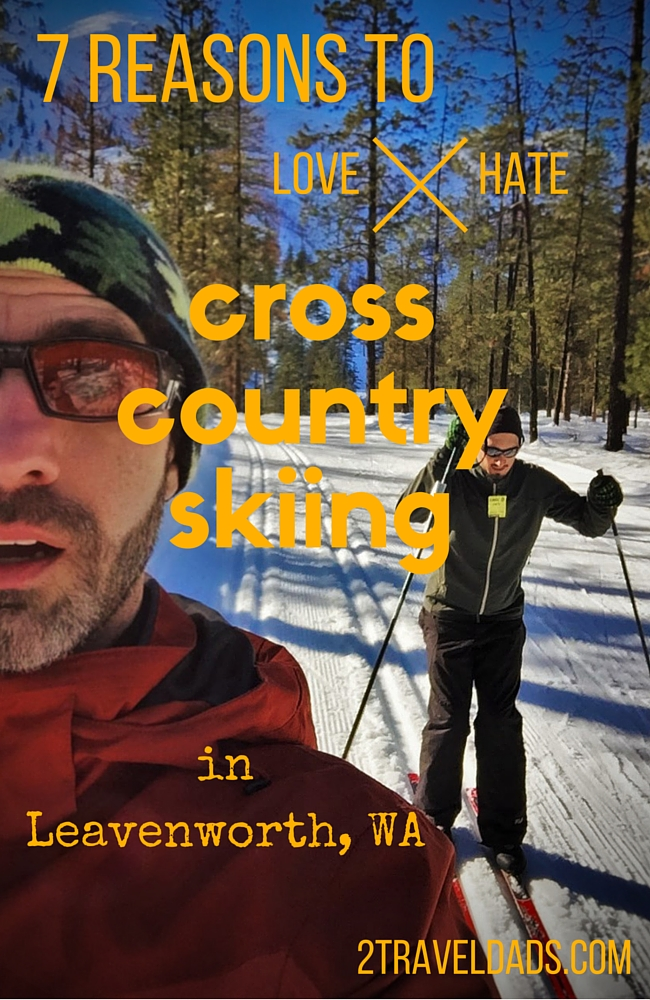 7 Reasons to Love Hate Cross Country Skiing in Leavenworth, WA - why it rocks and doesn't at the same time 2traveldads.com