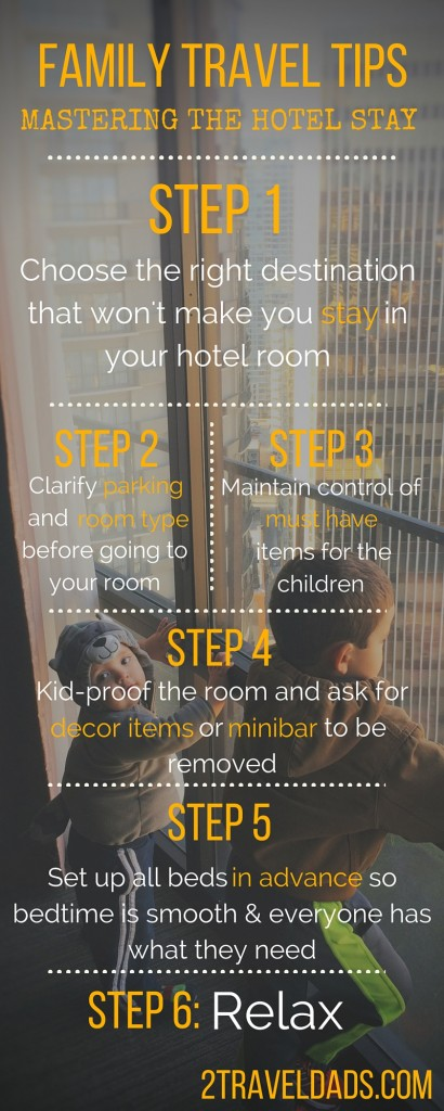 6 Family Travel Tips to mastering the hotel stay. 2traveldads.com