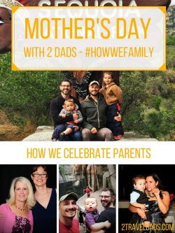 Everybody celebrates Mother's Day in a different way, #HowWeFamily is just like anybody... and we celebrate moms, not us 2 dads. 2traveldads.com #ad