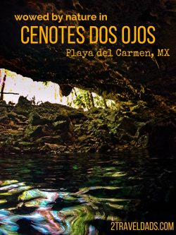 One of the most breathtaking experiences you can have: swimming through the caves of the Cenotes Dos Ojos in Playa Del Carmen, Mexico. 2traveldads.com
