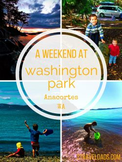 Washington Park in Anacortes is a wonderful destination for a weekend of PNW camping and relaxing at the beach. 2traveldads.com