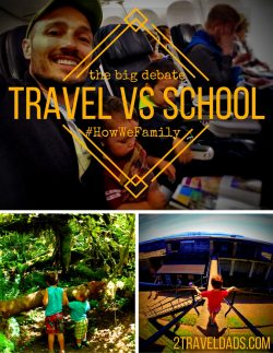We often debate about travel vs school and which is going to provide the greater education. Talking it out thoroughly is part of #HowWeFamily. 2traveldads.com
