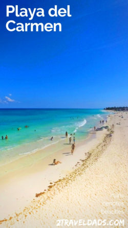 Planning a trip to Playa del Carmen is an easy and affordable. Sea turtles, Mayan ruins and perfect beaches make it great for anybody looking for a tropical getaway. 2traveldads.com