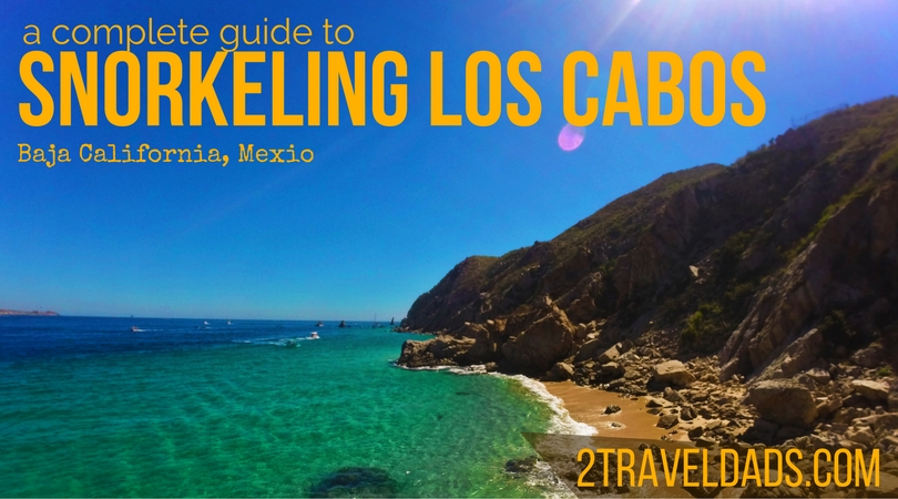 Complete Guide to Snorkeling in Cabo San Lucas: maps, tours and more