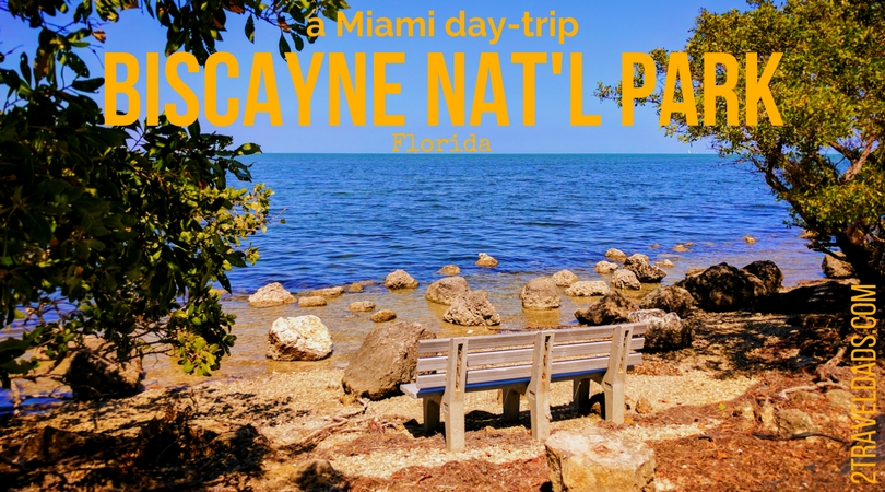 Biscayne National Park: an easy Miami day trip or perfect weekend escape