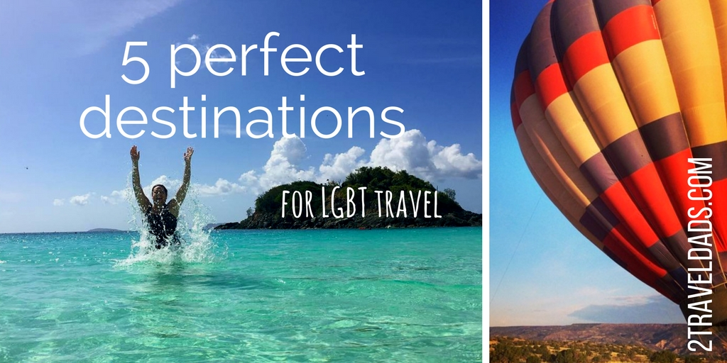 5 Perfect Destinations For LGBT Travel (and Everyone Else