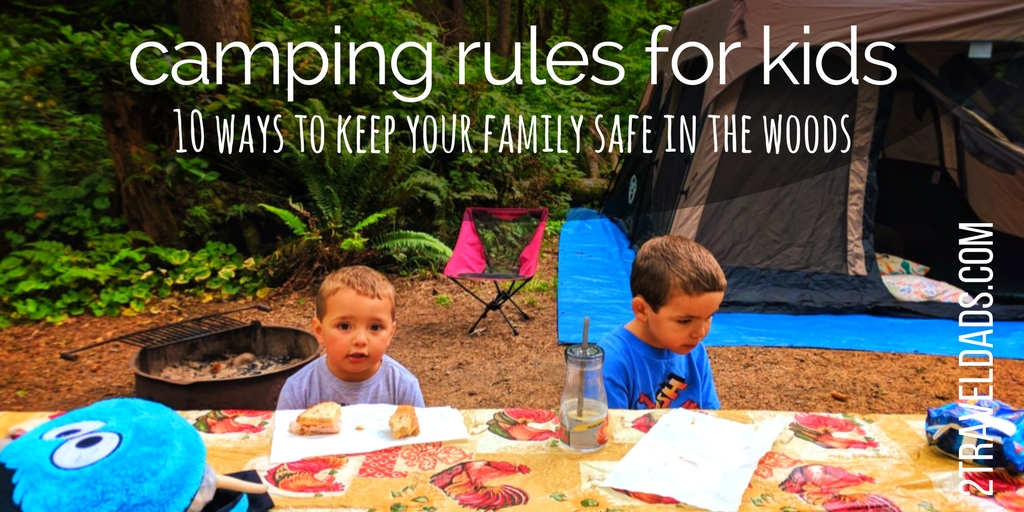 Camping Rules For Kids 10 To Keep And Parents Safe In The Woods