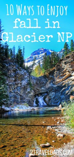 Fall is the perfect time to explore around Glacier National Park as the colors change and the first snow falls. Rafting, breweries and scenic drives are just some of the ways to enjoy Montana in autumn. 2traveldads.com