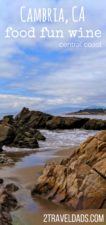 The town of Cambria, California on the Central Coast is the perfect getaway for foodies, fun, wine tasting, and just relaxing family travel. From elephant seals and Hearst Castle to quiet coves and wineries, Cambria is an ideal retreat. 2traveldads.com