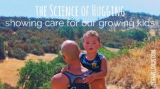 Science proves that hugging is beneficial to the health, growth and development of kids. Learning about the science and physical benefits of hugs has impacted how we parent and show our kids that we care. 2traveldads.com