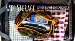 Packing and safe storage of travel products is about both containing the mess and keeping kids safe. Travel tips for keeping OTC medications, personal products and liquids up and away from kids while traveling. 2traveldads.com