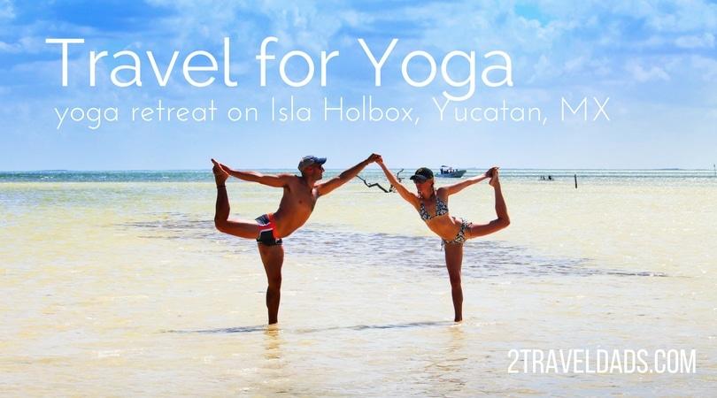 Travel for Yoga: Isla Holbox Yoga Retreat for self care and