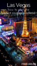 Planning a couples weekend in Las Vegas is easy when you choose a destination like Las Vegas. How to plan and execute an ideal weekend getaway without kids. 2traveldads.com