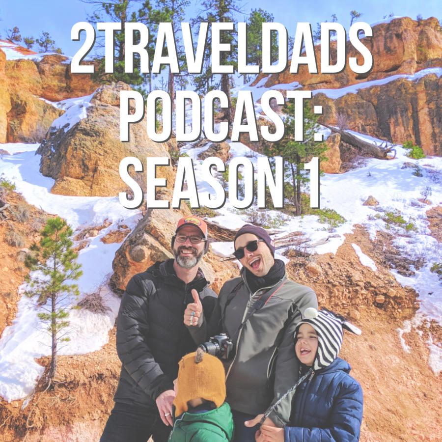 2Traveldads Podcast Season 1