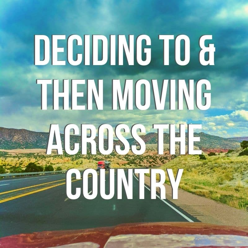 Deciding to move across the country is a huge life change. This is how we reached the decision, how we executed the move, and what we learned from a cross-country relocation.