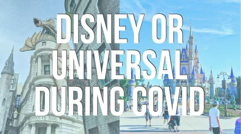 Disney or Universal during Covid