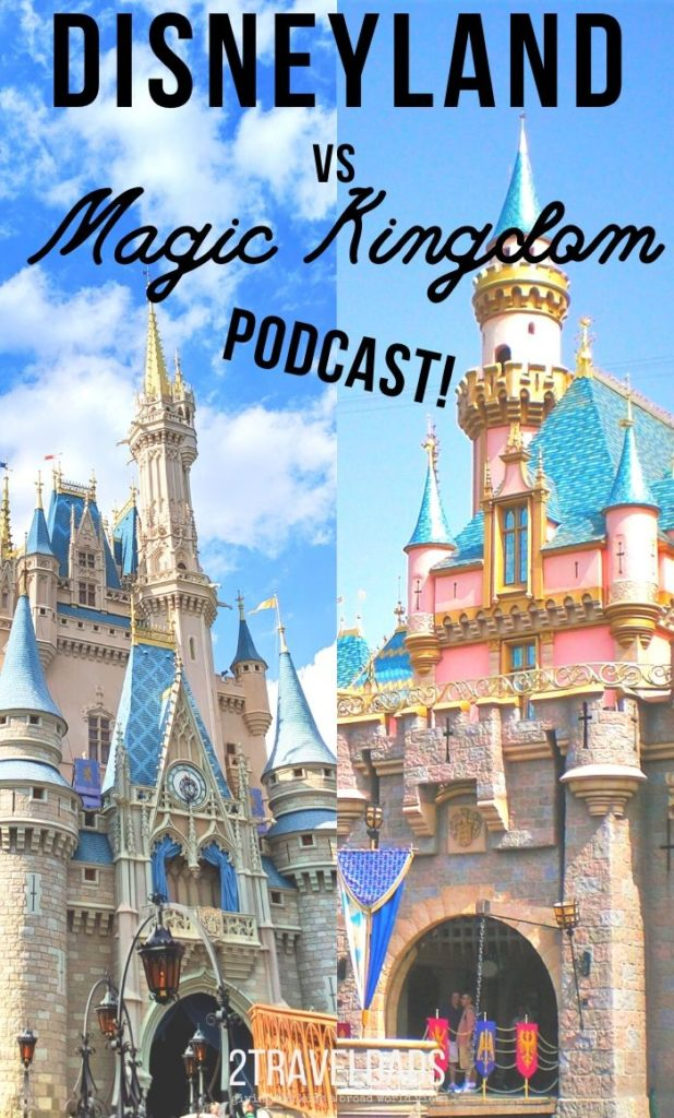 Podcast talking about the differences between Disneyland in California and Magic Kingdom at Disney World in Florida. Tips for an easy Disney vacation and what to be aware visiting Disney World vs Disneyland. Great to listen to before a Disney vacation to either California or Florida. #Disney #Florida #DisneyVacation