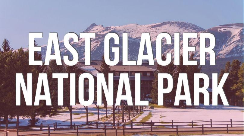 East Glacier National Park Guide Landing