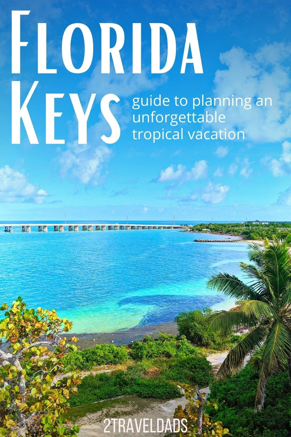 Complete guide to plan a Florida Keys vacation, from which islands to stay one, Florida Keys resorts and vacation rentals for families, and how to get to the Keys whether it's flights to Key West or a road trip.