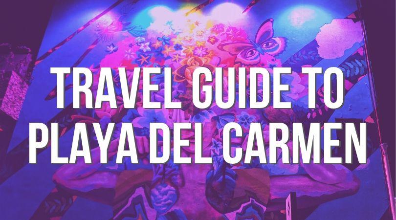 Guide to Playa Del Carmen landing