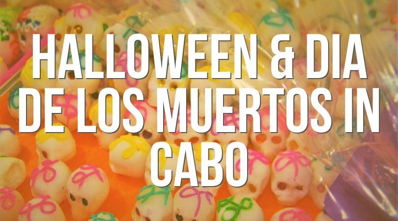 Halloween and Dia del los Muertos in Cabo Landing