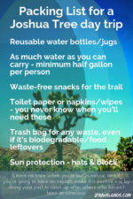 It's important to pack smart for a Joshua Tree day trip. Lots of water and waste free snacks make for a safe, enjoyable day of hiking in Joshua Tree National Park.