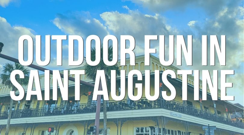 Outdoor activities in Saint Augustine, Florida include exploring the historic downtown and exploring the waterways via kayak. These are the best ways to enjoy the outdoors with kids.