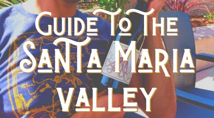 Guide to the Santa Maria Valley, Central Coast California
