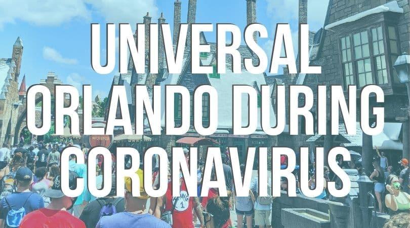 Universal Orlando During Coronavirus