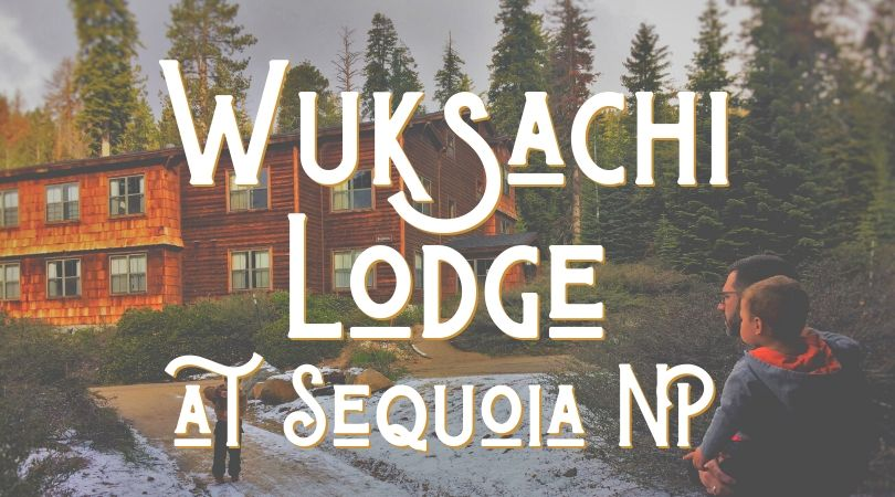 Review of the Wuksachi Lodge at Sequoia National Park, California. Family accommodations and dinging in the heart of Sequoia NP. Great home base for exploring both Sequoia and Kings Canyon NP. #NationalParks #California