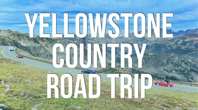 Yellowstone Country Road Trip