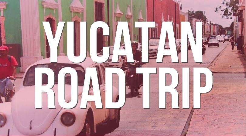Yucatan Road Trip Landing